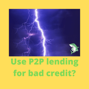 Use P2P lending for bad credit