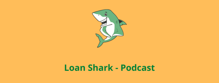 Loan Shark - Podcast