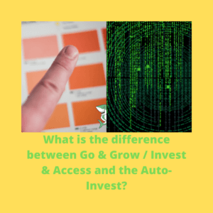 What is the difference between Go & Grow _ Invest & Access and the Auto-Invest_