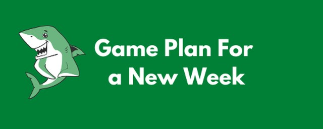 Game Plan For a New Week